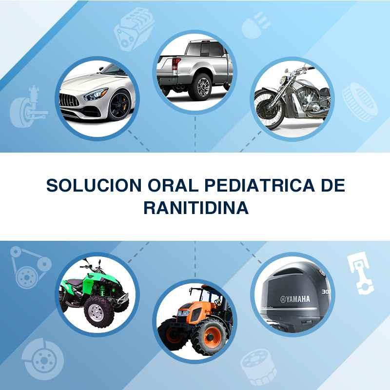 SOLUCION ORAL PEDIATRICA DE RANITIDINA