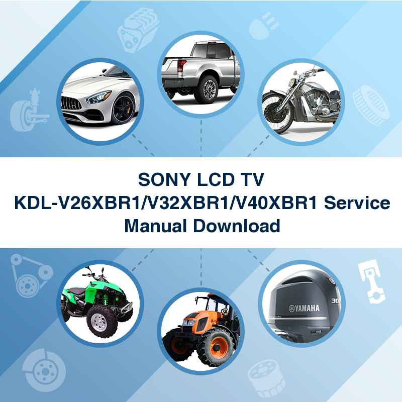 SONY LCD TV KDL-V26XBR1/V32XBR1/V40XBR1 Service Manual Download