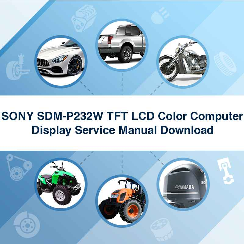 SONY SDM-P232W TFT LCD Color Computer Display Service Manual Download