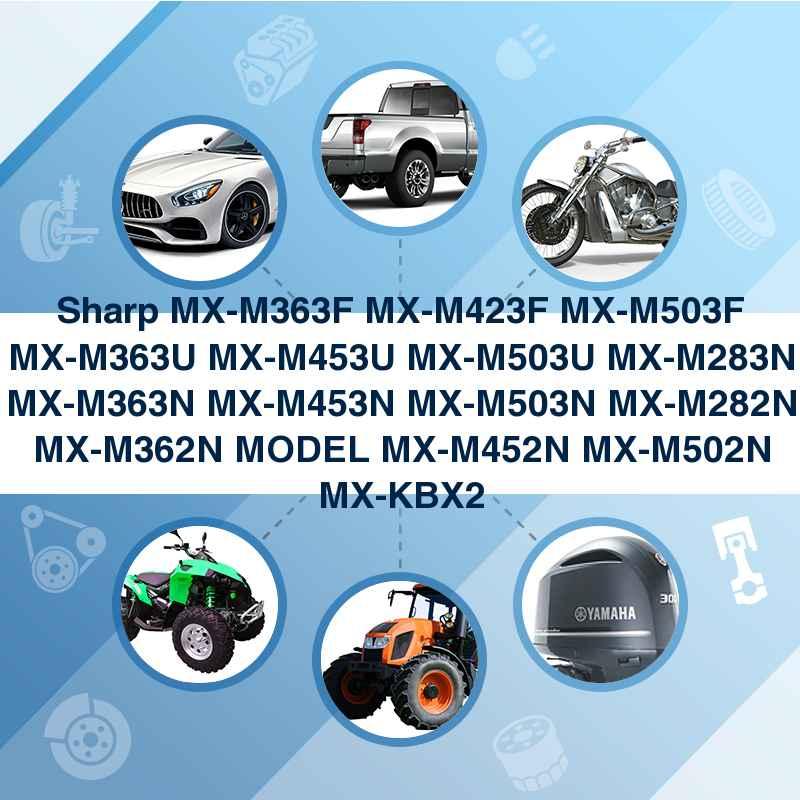 Sharp MX-M363F MX-M423F MX-M503F MX-M363U MX-M453U MX-M503U MX-M283N MX-M363N MX-M453N MX-M503N MX-M282N MX-M362N MODEL MX-M452N MX-M502N MX-KBX2