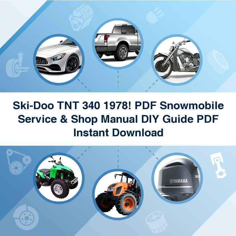 Ski-Doo T'NT 340 1978! PDF Snowmobile Service & Shop Manual+DIY Guide PDF Instant Download