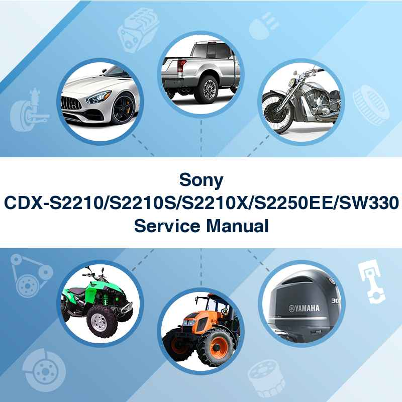 Sony CDX-S2210/S2210S/S2210X/S2250EE/SW330 Service Manual