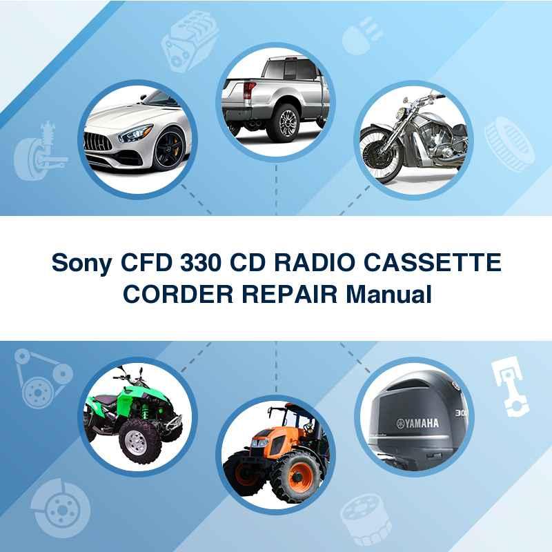Sony CFD 330 CD RADIO CASSETTE CORDER REPAIR Manual