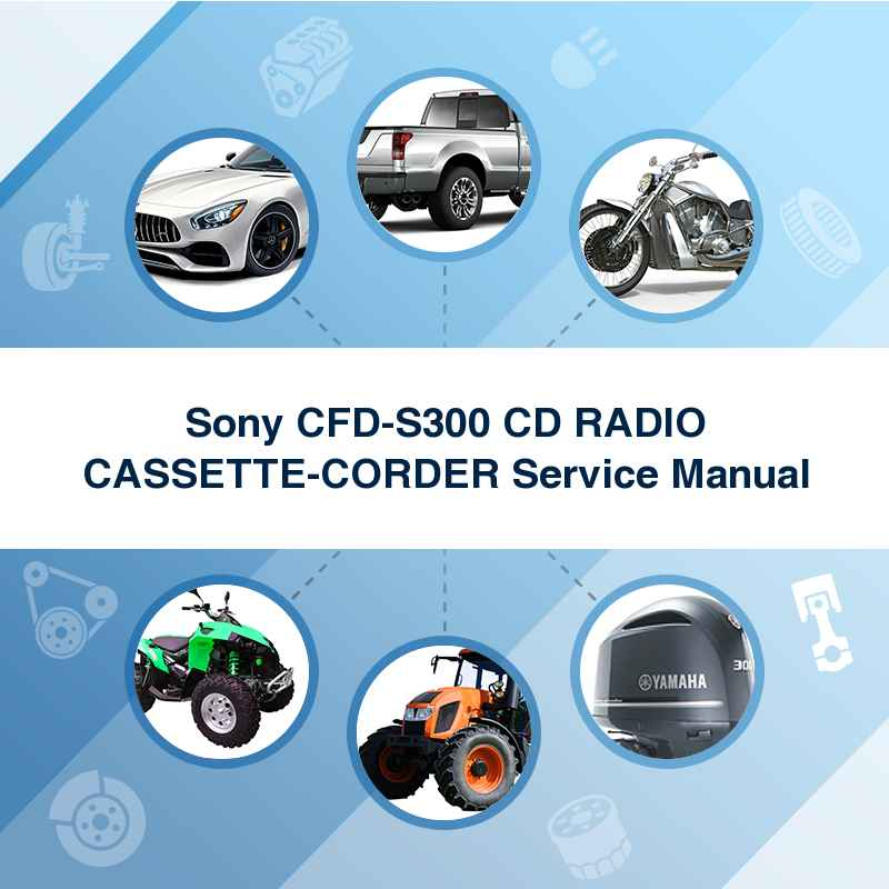 Sony CFD-S300 CD RADIO CASSETTE-CORDER Service Manual