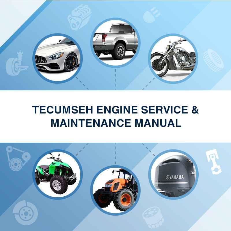 TECUMSEH ENGINE SERVICE & MAINTENANCE MANUAL