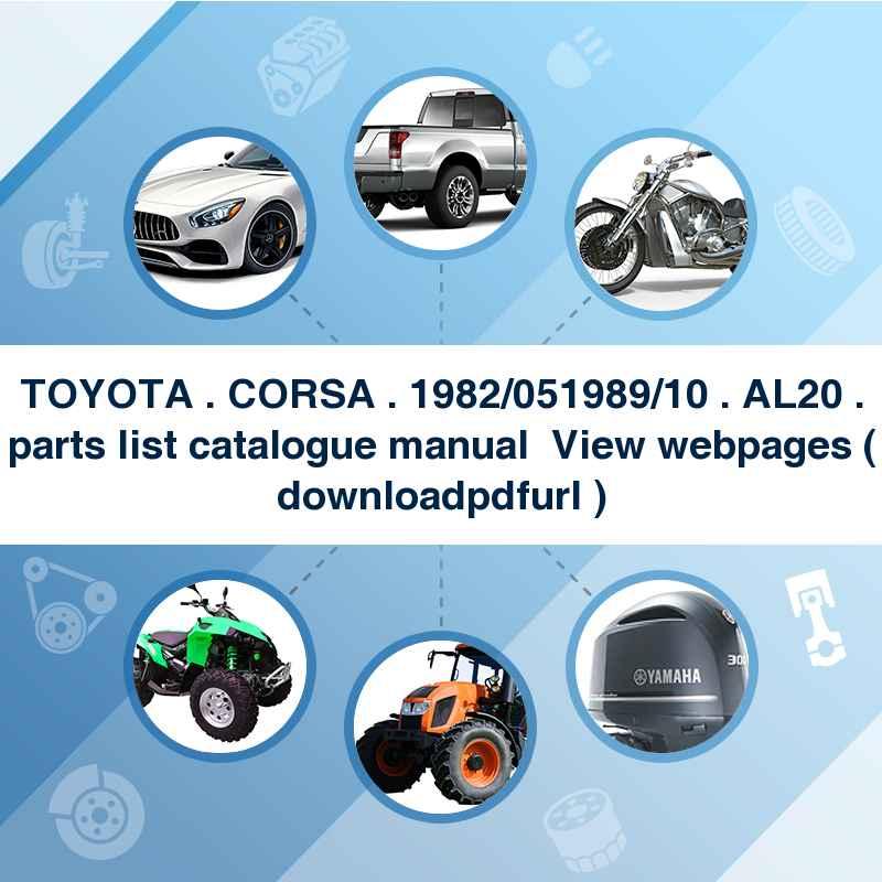 TOYOTA . CORSA . 1982/05~1989/10 . AL20 . parts list catalogue manual → View webpages ( download→pdf→url )