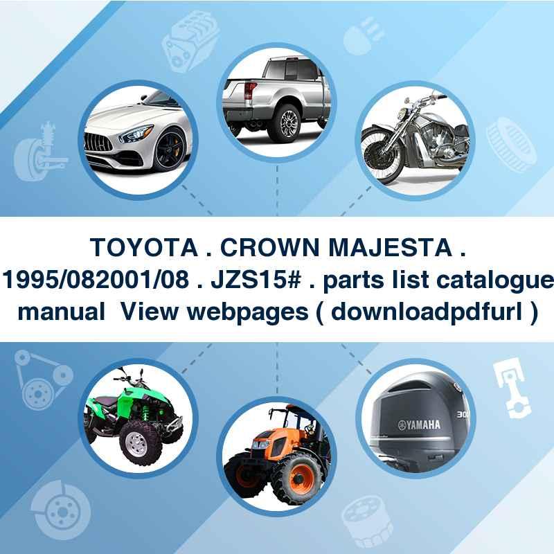 TOYOTA . CROWN MAJESTA . 1995/08~2001/08 . JZS15# . parts list catalogue manual → View webpages ( download→pdf→url )