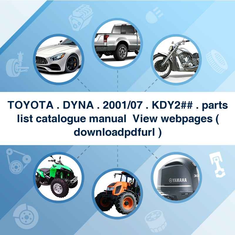 TOYOTA . DYNA . 2001/07~ . KDY2## . parts list catalogue manual → View webpages ( download→pdf→url )