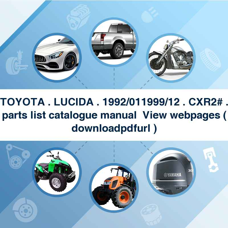 TOYOTA . LUCIDA . 1992/01~1999/12 . CXR2# . parts list catalogue manual → View webpages ( download→pdf→url )