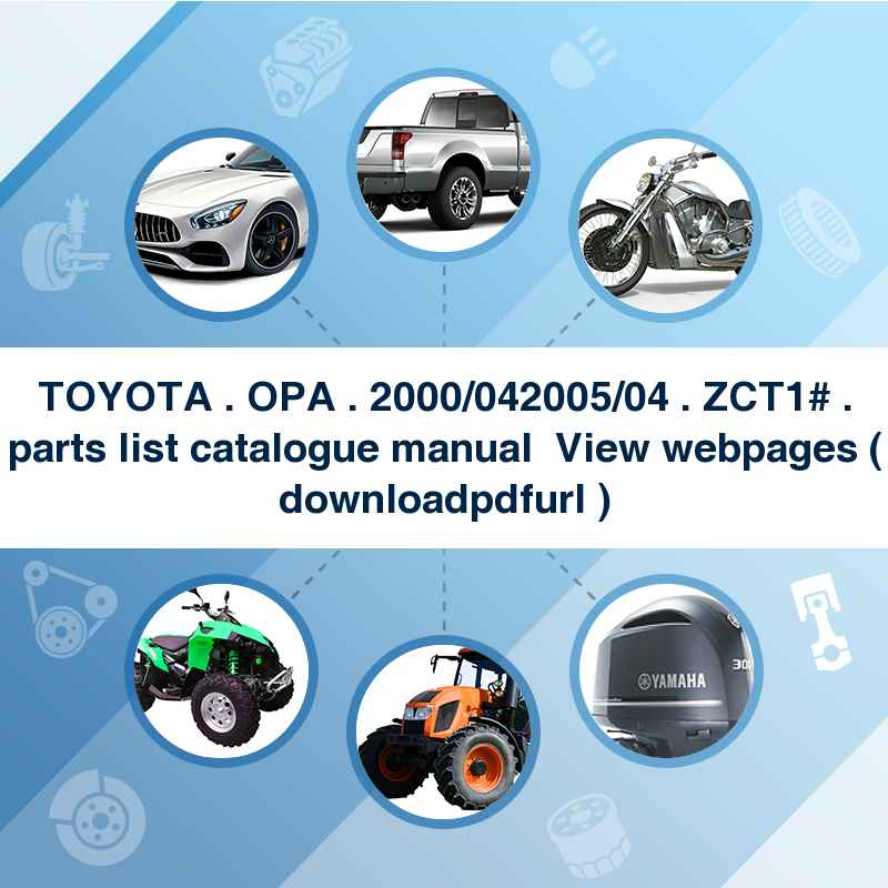 TOYOTA . OPA . 2000/04~2005/04 . ZCT1# . parts list catalogue manual → View webpages ( download→pdf→url )