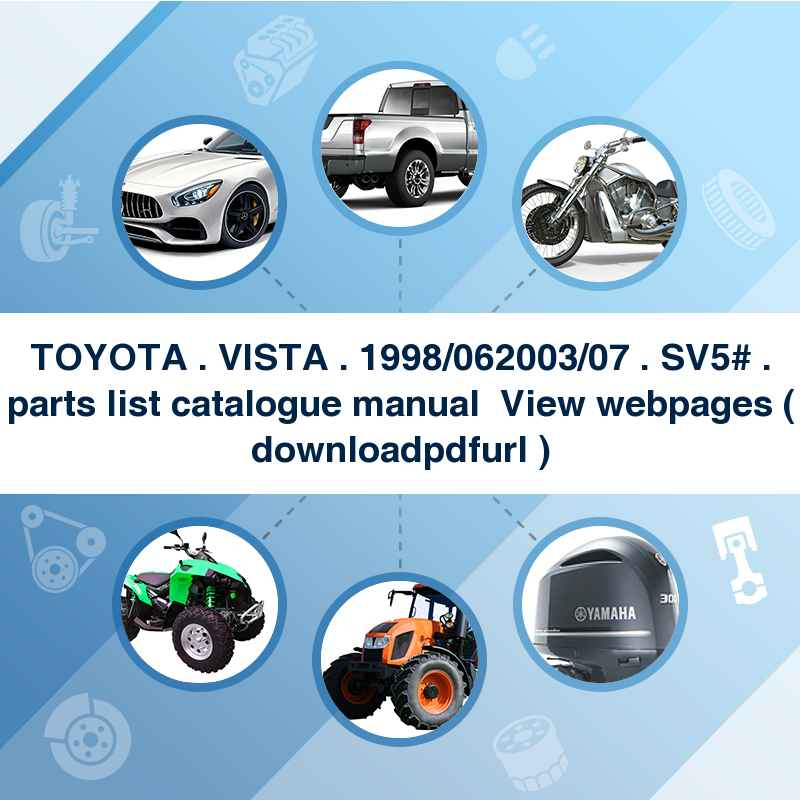 TOYOTA . VISTA . 1998/06~2003/07 . SV5# . parts list catalogue manual → View webpages ( download→pdf→url )