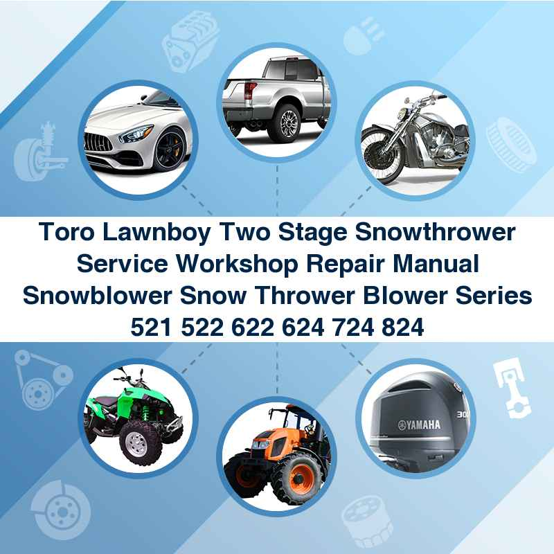 Toro Lawnboy Two Stage Snowthrower Service Workshop Repair Manual Snowblower Snow Thrower Blower Series 521 522 622 624 724 824