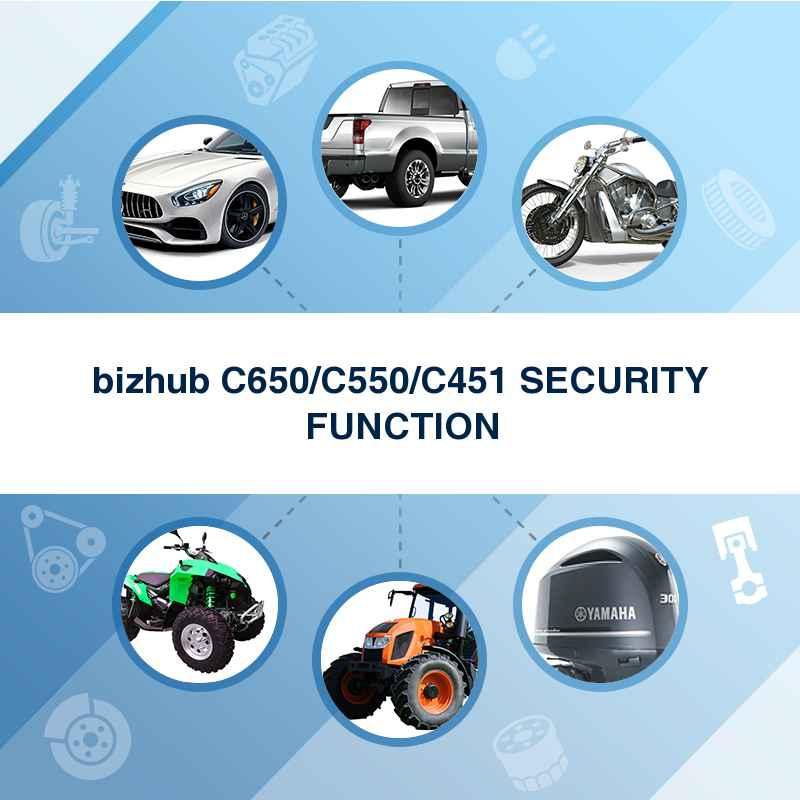 bizhub C650/C550/C451 SECURITY FUNCTION