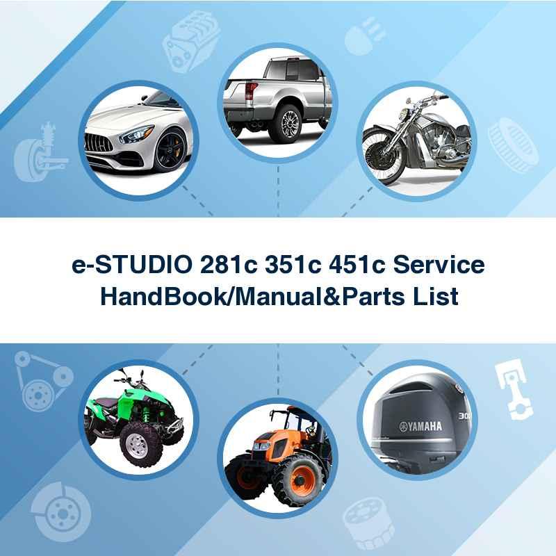 e-STUDIO 281c 351c 451c Service HandBook/Manual&Parts List