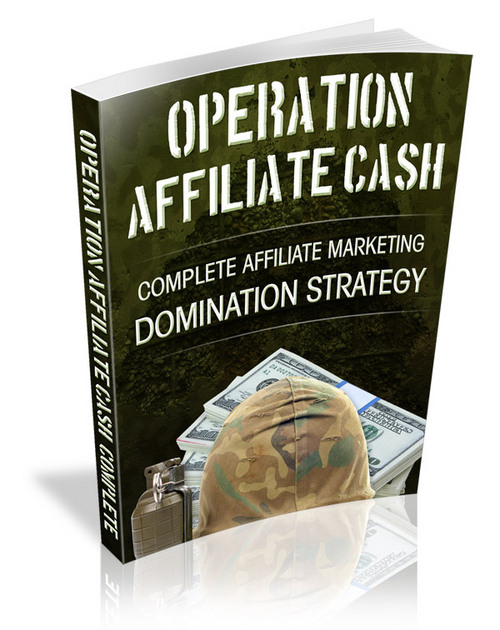 Pay for New! Operation-Affiliate-Cash: Domination Strategy