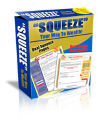 Pay for Squeeze Your Way To Wealth