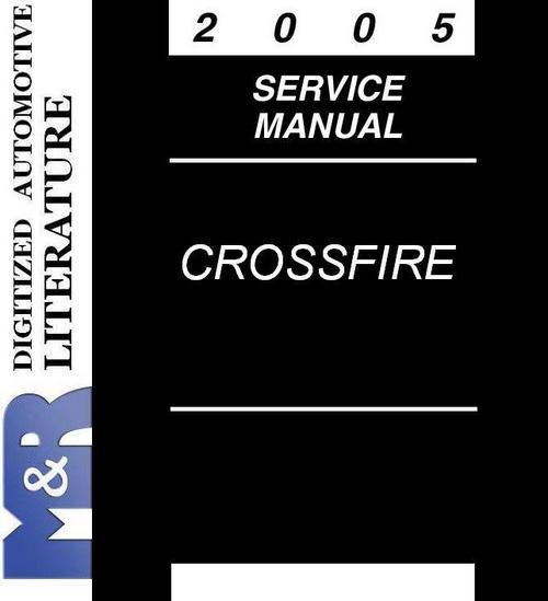 Chrysler Crossfire Srt 6 2004: 2005 Crossfire & SRT-6 Chrysler ZH Original Service Manual