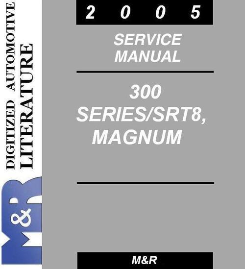 Pay for 2005 Dodge Chrysler 300 , 300C , Magnum Service Manual