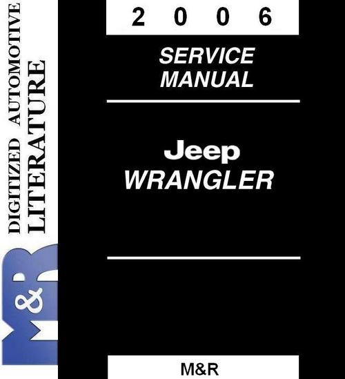 2006 jeep wrangler tj service shop workshop manual