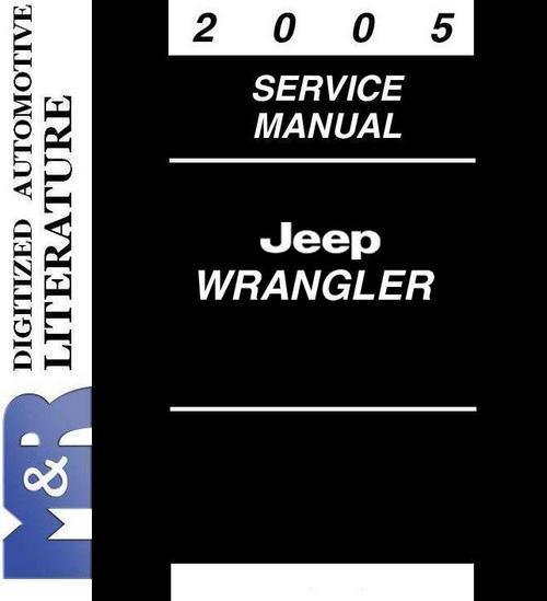 2005 jeep wrangler tj service shop workshop manual. Black Bedroom Furniture Sets. Home Design Ideas