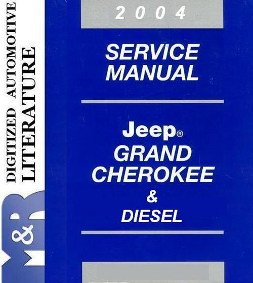 Pay for 2004 Jeep Grand Cherokee WJ , WG & Diesel , Service Manual
