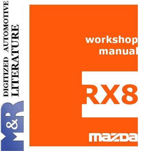 Free 2003 - 2008 Mazda RX-8 , 1st gen , Service Workshop Manual Download thumbnail