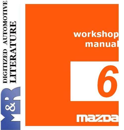 Mazda manual best service manual download free 2002 2008 mazda 6 1st gen service workshop manual download fandeluxe Choice Image