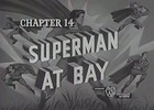 Thumbnail SUPERMAN - 1948 - CHAP 14 - SUPERMAN AT BAY