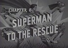 Thumbnail SUPERMAN - 1948 - CHAP 8 - SUPERMAN TO THE RESCUE