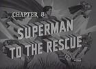 Thumbnail SUPERMAN - 1948 - CHAP 8 - SUPERMAN TO THE RESCUE