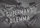Thumbnail SUPERMAN - 1948 - CHAP 11 - SUPERMANS DILEMMA