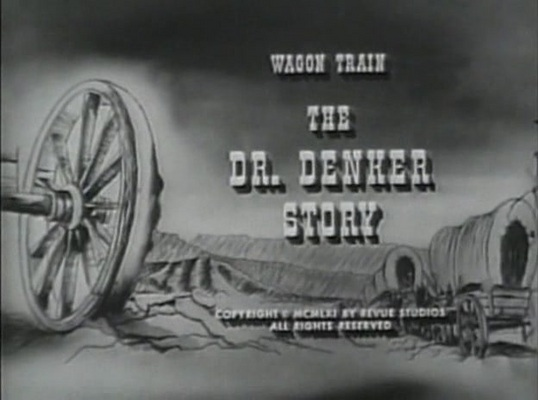 Pay for WAGON TRAIN - THE DR. DENKER STORY - WESTERN - TV SHOW