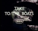 Thumbnail Take to the  Boats BTF 1962