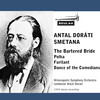 Thumbnail Smetana The Bartered Bride polka Furiant Comedians Dance Dorati Minneapolis Orch
