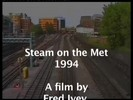 Thumbnail Steam on the Met 1994  - Part 1