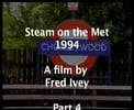 Thumbnail Steam on the Met 1994  - Part 4