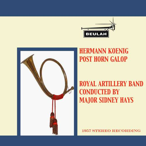 Pay for Koenig Post Horn Galop Royal Artillery Band