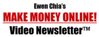 Thumbnail Ewen Chia Make Money Online Video Newsletter