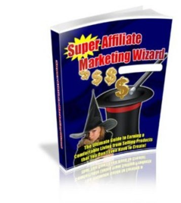 Pay for Super Affiliate Marketing Wizard + Special Related eBook