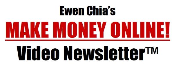 Pay for Ewen Chia Make Money Online Video Newsletter