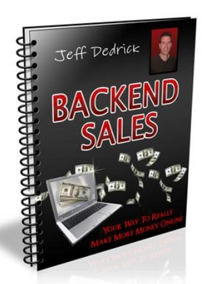 Pay for Backend Sales-Your Way To Really Make Money Online + Ebook