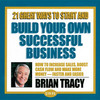 Thumbnail Brian Tracy 21 Great Ways To Start and Build Own Business