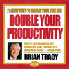 Thumbnail Brian Tracy 21 Great Ways To Manage Your Time Double