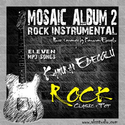 Pay for MOSAIC ALBUM 2 Rock instrumental by  Kamuran Ebeoglu