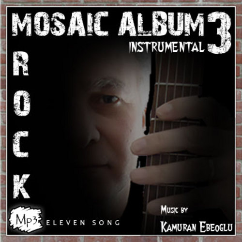Pay for MOSAIC ALBUM 3 Rock instrumental by Kamuran Ebeoglu