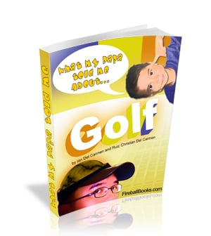 Thumbnail What my Daddy told me about: Golf
