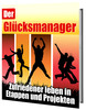 Thumbnail Der Glücksmanager - Zufriedener leben in Etappen & Projekten