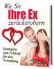Thumbnail Wie Sie Ihre Ex zurückerobern Strategien für Neuanfang ebook
