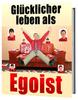 Thumbnail Glücklicher Leben als Egoist - Gesunder Egoismus