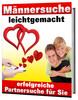 Thumbnail Männersuche leichtgemacht - Partnersuche für Sie eBook